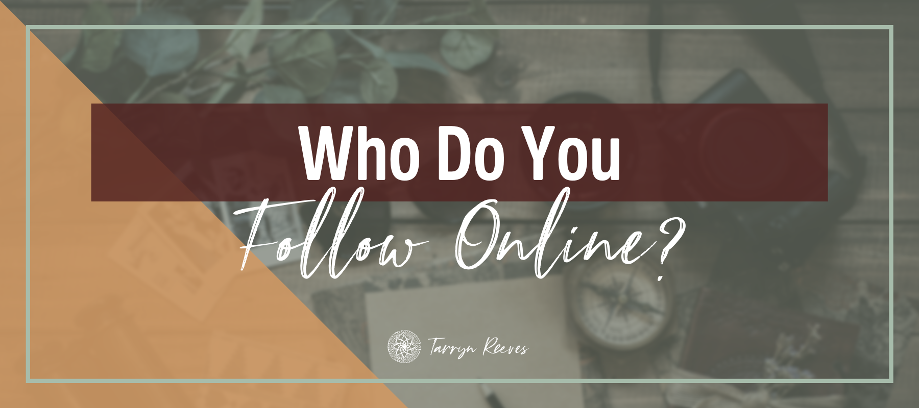 Who Do You Follow Online?