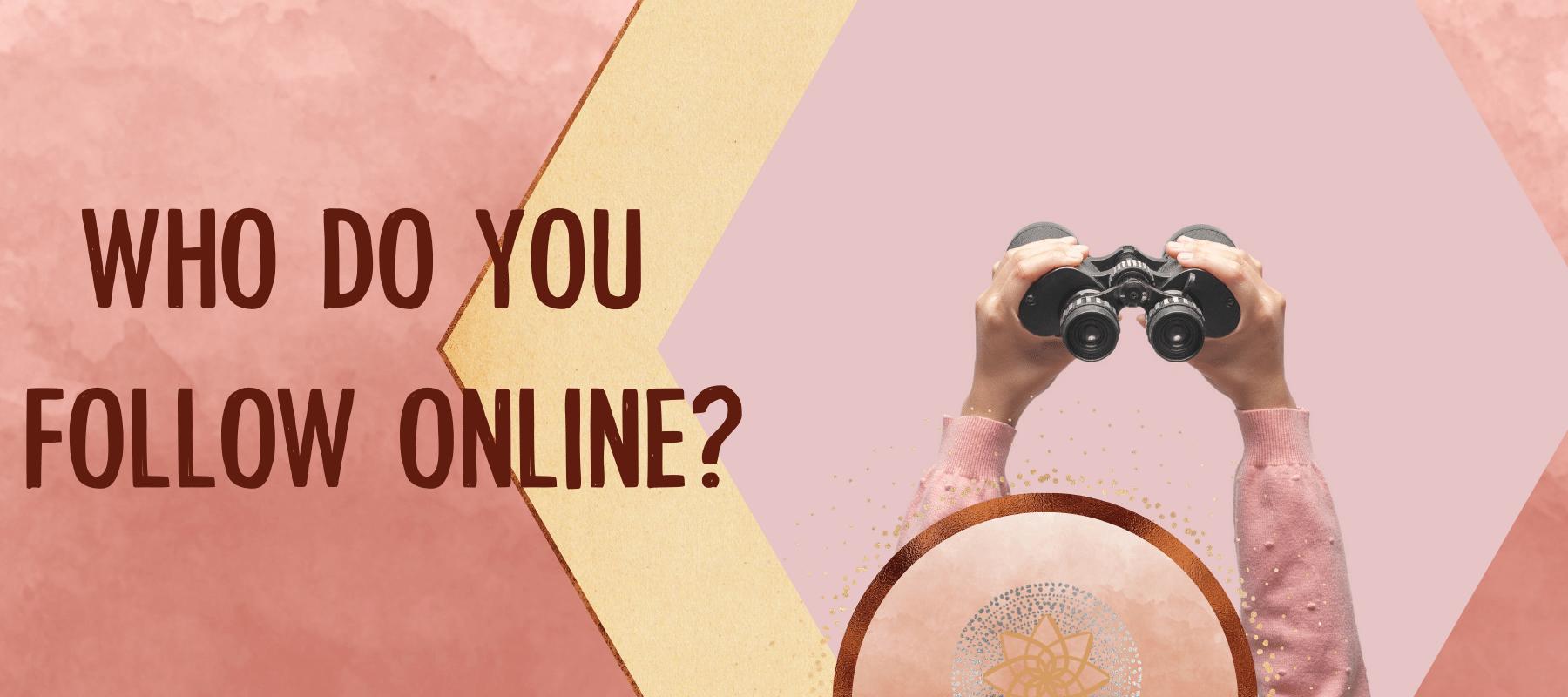 Who Do You Follow Online?