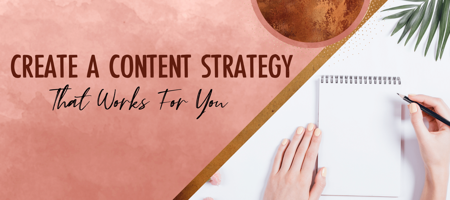 How to Create a Content Strategy that Works for You