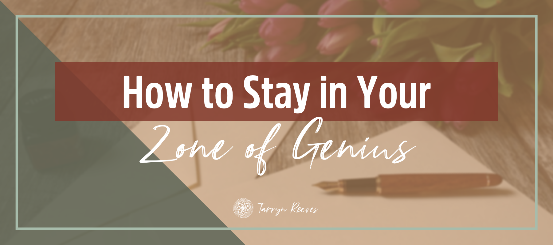 How to Stay in Your Zone of Genius (and why this matters)