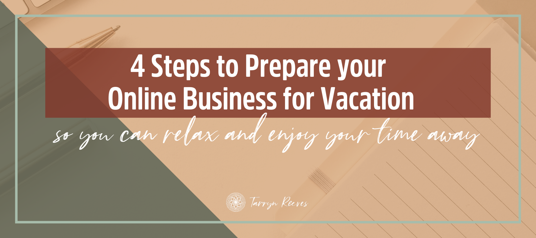 4 Steps To Prepare Your Online Business For Vacation (So You Can Relax & Enjoy Your Time Away)