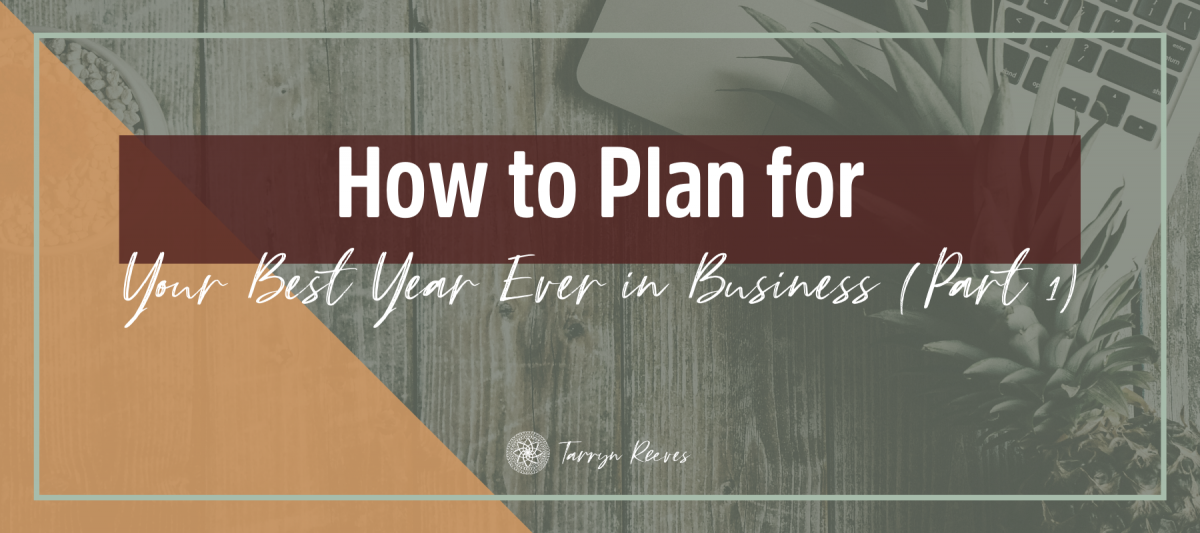 How To Plan For Your Best Year Ever In Business, Part 1: Assess Your Past Performance