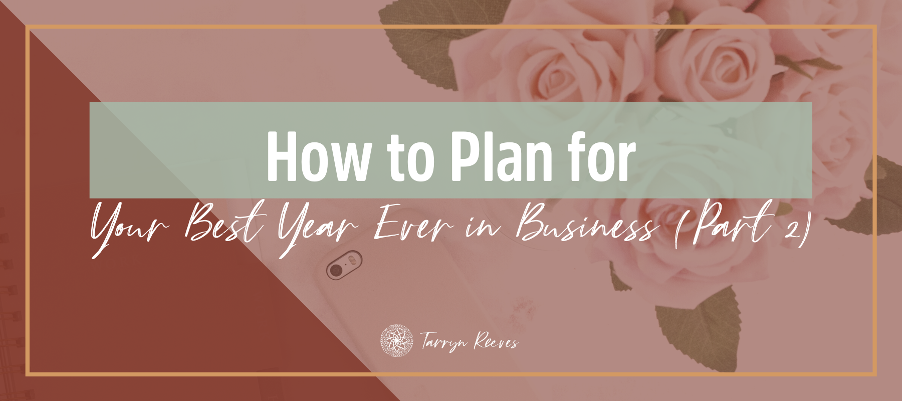 Look At The Big Picture in Business: How To Plan For Your Best Year Ever, Part 2