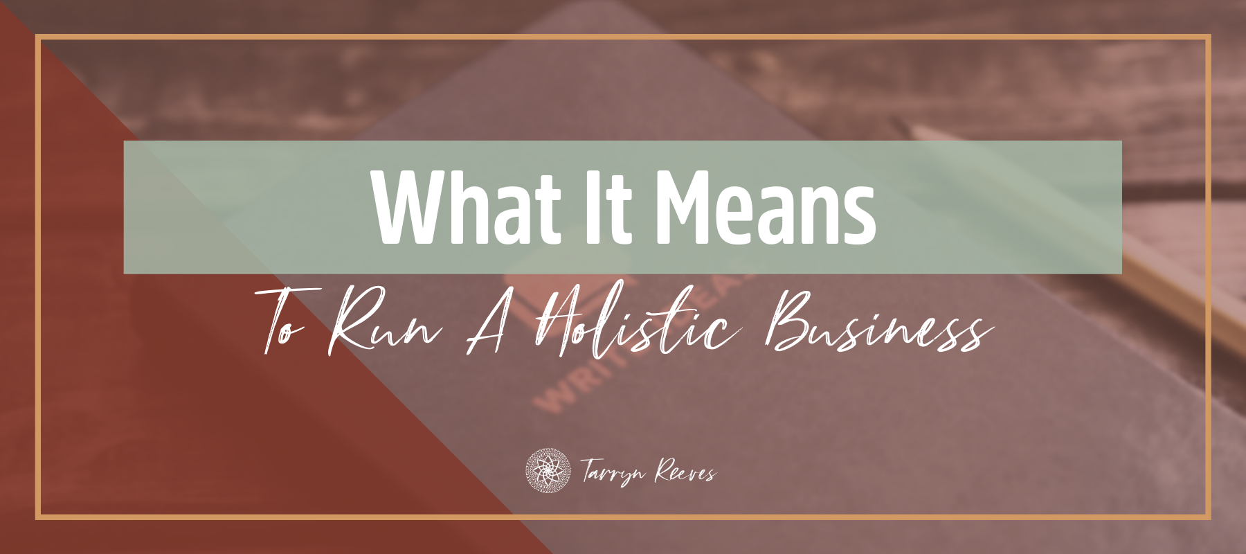 What It Means To Run A Holistic Business.
