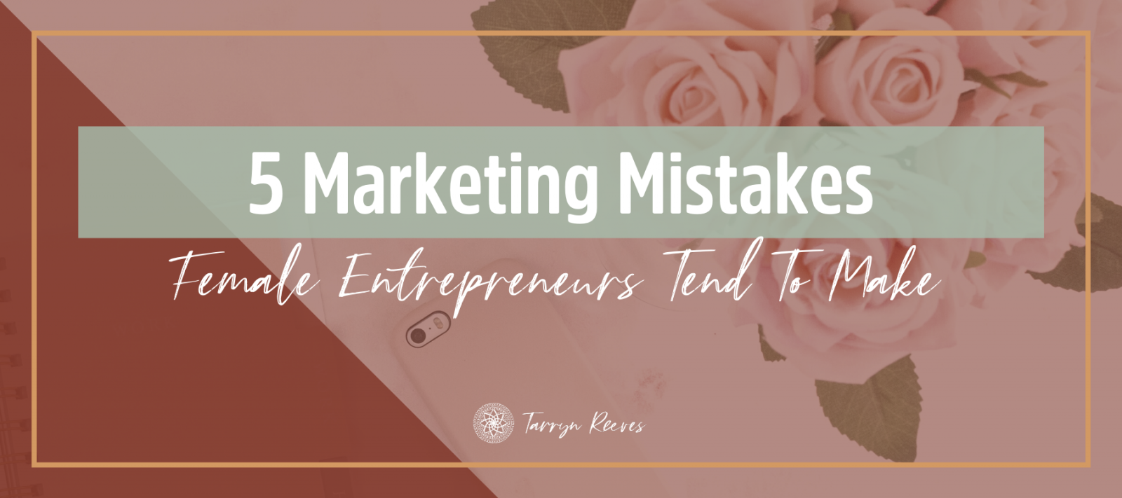 Top 5 Marketing Mistakes Female Entrepreneurs Tend To Make